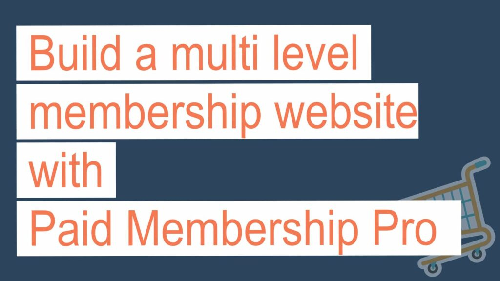 Build A Multi Level Membership Website With Paid Membership Pro And Thrivecart