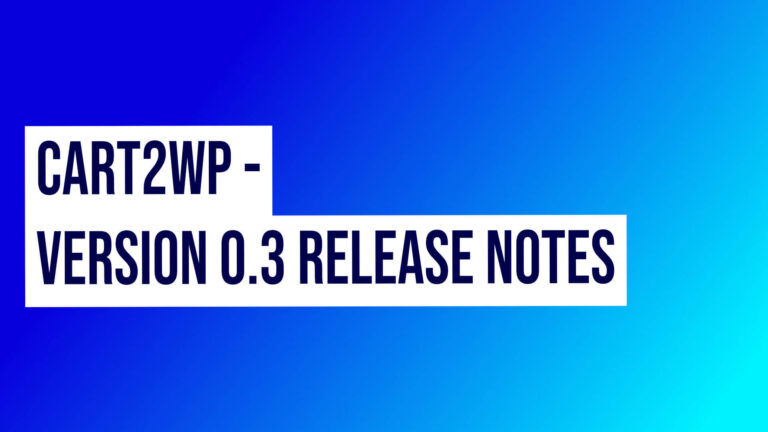 Cart2wp 03 Release Notes