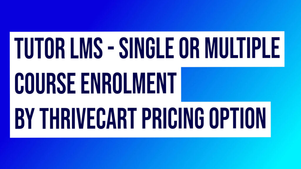 Tutor Lms Single Or Multiple Course Enrolment By Thrivecart Pricing Option